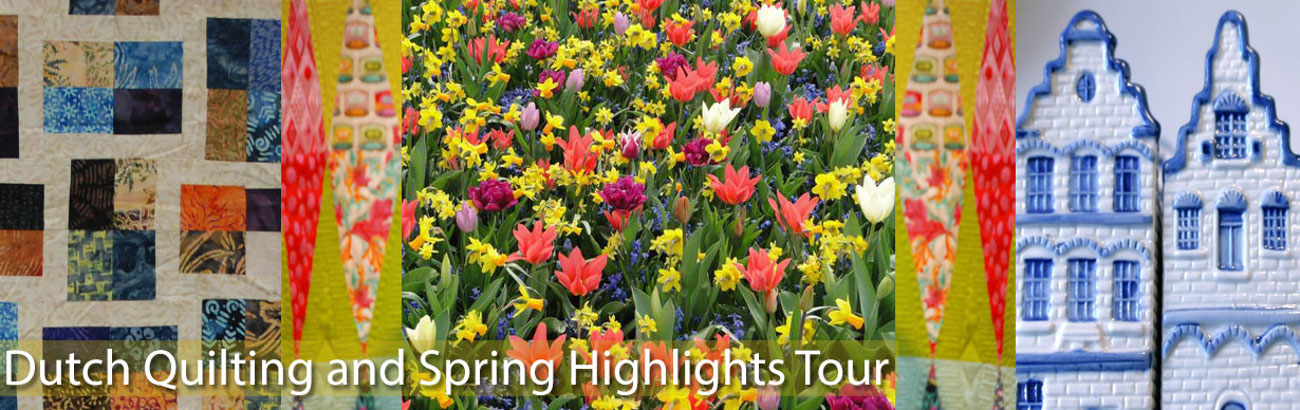 Dutch Quilting & Spring Highlights Tour with flights included