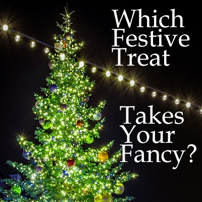 Which Fesetive Treat Takes Your Fancy?
